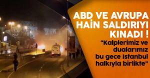 Dünyadan Türkiye'deki hain saldırıya sert tepki