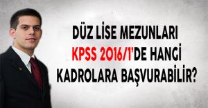 Düz Lise Mezunları KPSS 2016-1'de Hangi Kadrolara Başvurabilir?