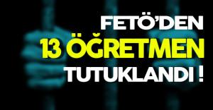Eskişehir'de FETÖ'den 13 Öğretmen Tutuklandı