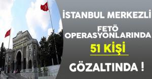 FETÖ'nün İstanbul Üniversitesi Akademik Yapılanmasına Operasyon ( 51 Kişi Gözaltında )