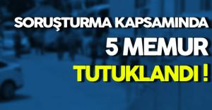 FETÖ Soruşturmasında 5 Memur Tutuklandı