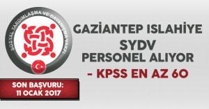 Gaziantep Islahiye SYDV Kamu Personeli Alımı Yapıyor