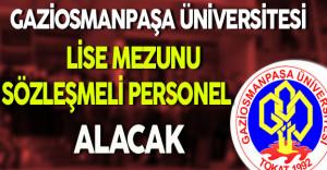 Gaziosmanpaşa Üniversitesi Lise Mezunu Sözleşmeli Personel Alacak