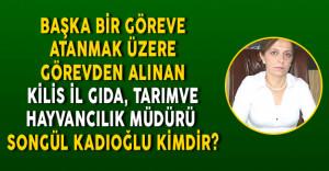Görevden Alınan Kilis İl Gıda, Tarım ve Hayvancılık Müdürü Songül Kadıoğlu Kimdir?