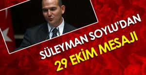 İçişleri Bakanı Süleyman Soylu'dan 29 Ekim Mesajı