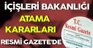 İçişleri Bakanlığı Atama Kararları Resmi Gazete'de Yayınlandı
