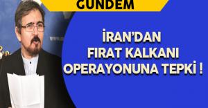 """İran'dan """"Fırat Kalkanı Operasyonu""""na Tepki !"""