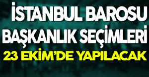 İstanbul Barosu Başkanlık Seçimleri 23 Ekim'de Yapılacak