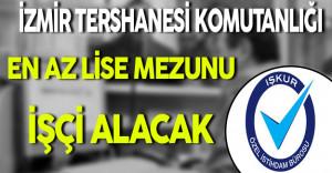 İzmir Tershanesi Komutanlığı En Az Lise Mezunu İşçi Alacak