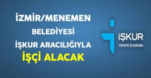 İzmir/Menemen Belediyesi İşkur Aracılığıyla İşçi Alacak