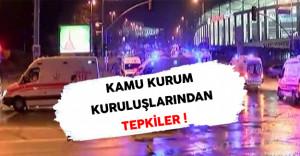 Kamu Kurum ve Kuruluşlarından İstanbul Terör Saldırısına Tepkiler