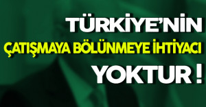 Kılıçdaroğlu: Türkiye'nin Bölünmeye Çatışmaya İhtiyacı Yok