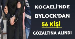 Kocaeli'nde ByLock'dan 56 Kişi Gözaltına Alındı !