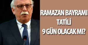 """Kültür Bakanı """"Ramazan Bayramı 9 Gün Olacak Mı?"""" Sorusunu Yanıtladı"""