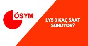 LYS 3 Kaç Dakika Sürecek? LYS 3 (Edebiyat Coğrafya Sınavı ) Ne Zaman Başlıyor?