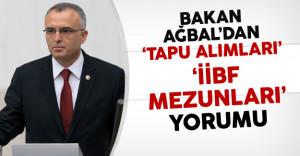 Maliye Bakanı AĞBAL'dan Tapu Alımları ve İİBF Mezunları Yorumu