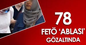 Manisa'da FETÖ Ablaları Operasyonu 78 Kişi Yakalandı