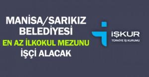 Manisa Sarıkız Belediyesi En Az İlkokul Mezunu İşçi Alacak