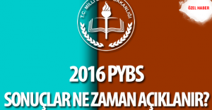 MEB 2016 Parasız Yatılılık ve Bursluluk Sınavı (2016 PYBS) Sonuçları Ne Zaman Açıklanacak?