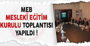 MEB Mesleki Eğitim Kurulu Toplantısı Yapıldı
