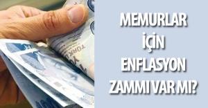 Memurlar Enflasyon Zammı Alabilecek Mi? ( Memur Temmuz Zammı Ne Kadar Olacak? )