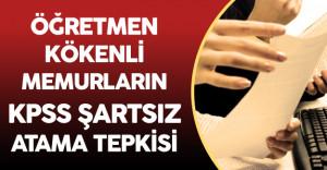 Memurlardan KPSS Şartsız Atama Tepkisi