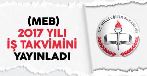 Milli Eğitim Bakanlığı (MEB) 2017 İş  Takvimini Yayınladı