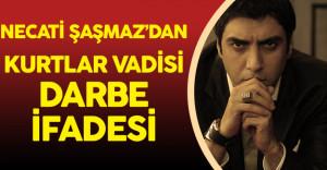 Necati Şaşmaz 'Kurtlar Vadisi Darbe' Yüzünden İfade Verdi