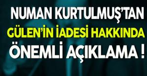Numan Kurtulmuş'tan Gülen'in İadesi Hakkında Önemli Açıklama