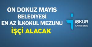 On Dokuz Mayıs Belediyesi En Az İlkokul Mezunu İşçi Alacak