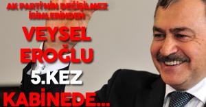Orman Bakanı Veysel Eroğlu Kabine'de 5.Kez Yer Alıyor