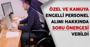 Özel ve Kamuya Engelli Personel Alımı Hakkında Soru Önergesi Verildi