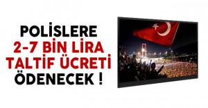 Polislere 2 bin ile 7 bin lira arasında taltif ücreti ödenecek