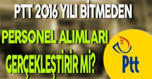 PTT 2016 Yılı Bitmeden Personel Alımları Gerçekleştirir mi?