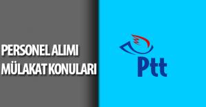 PTT Mülakatlarında Hangi Sorular Sorulacak ? ( 2016 PTT Personel Alımı Mülakat Konuları )