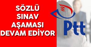 PTT Personel Alımı Sözlü Sınav Süreci Devam Ediyor