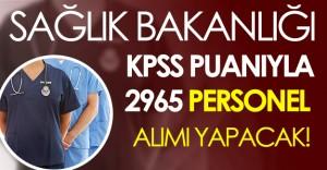 Sağlık Bakanlığı KPSS Puanıyla 2965 Civarı Personel Alacak