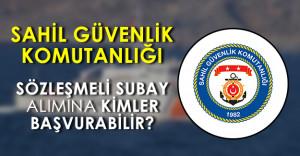 Sahil Güvenlik Komutanlığı Sözleşmeli Subay Alımına Kimler Başvurabilir?