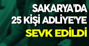 Sakarya'da FETÖ Soruşturması Kapsamında 25 Şüpheli Adliye'ye Sevk Edildi