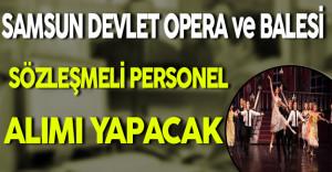 Samsun Devlet Opera ve Bale Müdürlüğü En Az İlkokul Mezunu Sözleşmeli Personel Alacak