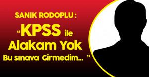 """Sanık Rodoplu :"""" KPSS İle Alakam Yok Sınava Girmedim"""""""
