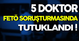 Siirt'te FETÖ'den 5 Doktor Tutuklandı