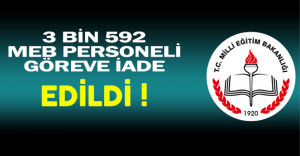 Son Dakika: 3 Bin 592 MEB Personeli Göreve İade Edildi !