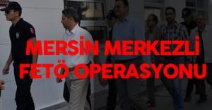 Mersin FETÖ/PDY Operasyonu