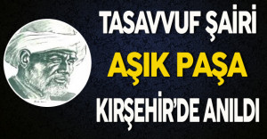 Tasavvuf Şairi Aşık Paşa Kırşehir'de Anıldı