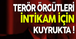 Terör Örgütleri İntikam İçin Kuyrukta