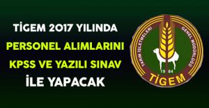 TİGEM 2017 Yılında Personel Alımlarını KPSS ve Yazılı Sınav İle Yapacak