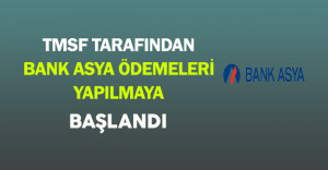 TMSF Tarafından Bank Asya Ödemeleri Yapılmaya Başlandı