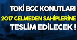 TOKİ Başkanı Turan: 2017 Gelmeden Evleri Sahiplerine Teslim Edeceğiz