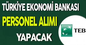 Türk Ekonomi Bankası (TEB) Personel Alımı Yapıyor